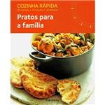 Livro - Pratos para a Família - Cozinha Rápida
