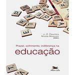 Livro - Prazer, Sofrimento, Indiferença na Educação