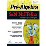 Livro - Pré-Álgebra Sem Mistério: é Mais Fácil do que Imagina!