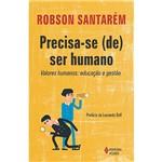 Livro - Precisa-se (de) Ser Humano: Valores Humanos - Educação e Gestão