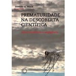 Livro - Prematuridade na Descoberta Científica - Sobre Resistência e Negligência