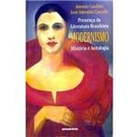 Livro - Presença da Literatura Brasileira: Modernismo, Historia e Antologia