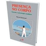 Livro - Presença no Corpo: Eutonia e Psicologia Analítica