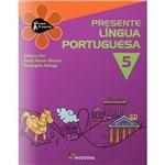 Livro: Presente Língua Portuguesa - 5º Ano - 6º Série