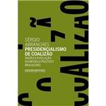 Livro - Presidencialismo de Coalizão - Raízes e Evolução do Modelo Político Brasileiro