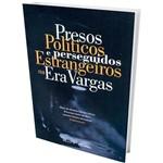 Livro - Presos Políticos e Perseguidos Estrangeiros na Era Vargas