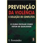 Livro - Prevenção da Violência e Solução de Conflitos: o Clima Escolar Como Fator de Qualidade