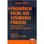 Livro - Previdência Social dos Servidores Públicos: Regime Próprio e Aposentadoria Complementar
