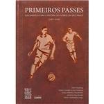 Livro - Primeiros Passes: Documentos para a História do Futebol em São Paulo