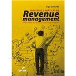 Livro - Princípios e Práticas de Revenue Management: Gerenciamento de Demanda, de Receita e de Distribuição