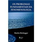 Livro - Problemas Fundamentais da Fenomenologia, os