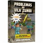 Livro - Problemas na Vila Zumbi: o Mistério de Herobrine - Vol. 1
