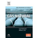 Livro - Processamento e Transmissão de Gás Natural - Série Engenharia de Petróleo