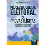 Livro - Processo Judicial Eleitoral & Provas Ilícitas: a Problemática das Gravações Ambientais Clandestinas