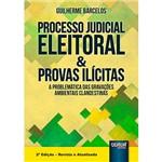 Livro - Processo Judicial Eleitoral & Provas Ilícitas