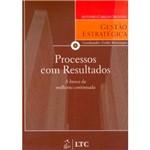 Livro - Processos com Resultados: a Busca da Melhoria Continuada