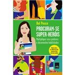Livro - Procuram-se Super-Heróis: Multiplique Seus Poderes e Desenvolva Habilidades