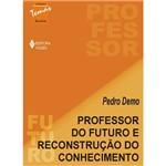 Livro - Professor do Futuro e Reconstrução do Conhecimento