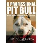 Livro - Profissional Pit Bull, o