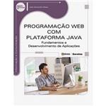 Livro - Programação WEB com Plataforma JAVA: Fundamentos e Desenvolvimento de Aplicações - Série Eixos