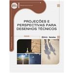 Livro - Projeções e Perspectivas para Desenhos Técnicos - Série Eixos