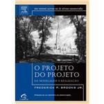 Livro - Projeto do Projeto, o - da Modelagem à Realização