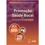 Livro - Promoção de Saúde Bucal em Pacientes Ortodônticos