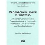 Livro - Proporcionalidade e Processo - a Garantia Constitucional da Proporcionalidade, a Legitimação do Processo Civil e o Controle das Decisões Judiciais