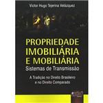 Livro - Propriedade Imobiliária e Mobiliária - Sistemas de Transmissão - a Tradição no Direito Brasileiro e no Direito Comparado