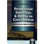 Livro - Propriedade Industrial & Defesa da Concorrência: Convergência Principiológica