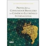 Livro - Proteção do Consumidor Brasileiro no Comércio Eletrônico Internacional