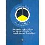Livro - Protocolos de Assistência em Dor Pélvica Crônica e Vídeo Endoscopia Ginecológica