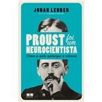 Livro - Proust Foi um Neurocientista - Como a Arte Antecipa a Ciência
