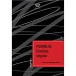 Livro - Psicanálise, Feminino, Singular