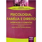 Livro - Psicologia, Família e Direito: Interfaces e Conexões