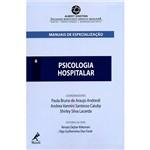 Livro - Psicologia Hospitalar - Série Manuais de Especialização do Einstein - Vol. 6