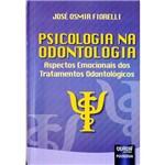 Livro - Psicologia na Odontologia: Aspectos Emocionais dos Tratamentos Odontológicos