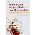 Livro - Psicoterapia , Subjetividade e Pós - Modernidade