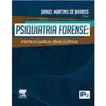 Livro - Psiquiatria Forense: Interfaces Jurídicas, Éticas e Clínicas