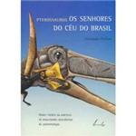 Livro - Pterossauros: os Senhores do Céu do Brasil