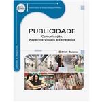Livro - Publicidade: Comunicação, Aspectos Visuais e Estratégias - Série Eixos