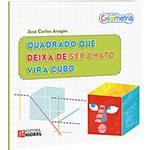 Livro - Quadrado que Deixa de Ser Chato Vira Cubo - Coleção Geometria