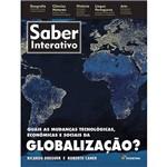 Livro - Quais as Mudanças Tecnológicas, Econômicas e Sociais da Globalização? - Coleção Saber Interativo