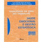 Livro - Qualidade de Vida no Trabalho - Saúde Emocional e Gestão Estratégica