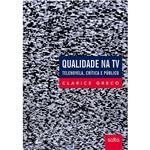 Livro - Qualidade na TV: Telenovela, Crítica e Público