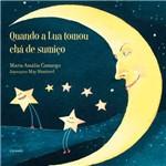 Livro - Quando a Lua Tomou Chá de Sumiço