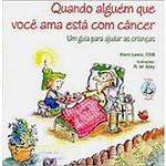 Livro : Quando Alguém que Você Ama Está com Câncer