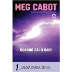 Livro - Quando Cai o Raio - Coleção Desaparecidos - Vol. 1