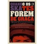 Livro - Quando os Skates Forem de Graça: História de um Menino Americano Criado em uma Família Comunista