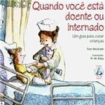 Livro : Quando Você Está Doente ou Internado - Ajuda para Curar Crianças